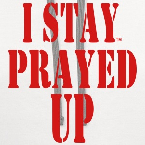 I STAY PRAYED UP Women's T-Shirts - Contrast Hoodie