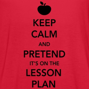 Keep Calm and Pretend it's on the Lesson Plan Women's T-Shirts - Women's Flowy Tank Top by Bella