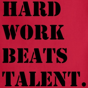 Hard Work Beats Talent Shirt - Adjustable Apron
