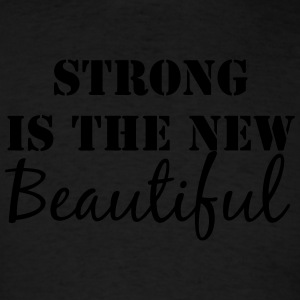 Strong is the new Beautiful tank top - Men's T-Shirt