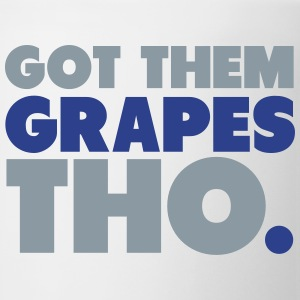 Got Them Grapes Tho Shirt T-Shirts - Coffee/Tea Mug