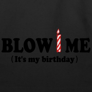 Blow ME (It's my birthday) T-Shirts - Eco-Friendly Cotton Tote