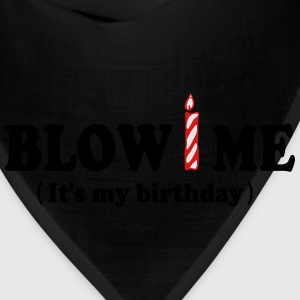 Blow ME (It's my birthday) T-Shirts - Bandana