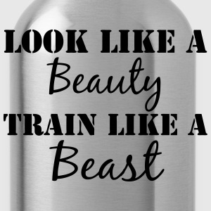 Look like a Beauty Train like a Beast - Water Bottle