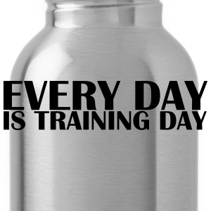 Everyday is Training Day - Water Bottle