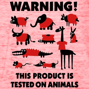 Warning! This product is tested on animals 3clr T-Shirts - Women's Flowy Tank Top by Bella