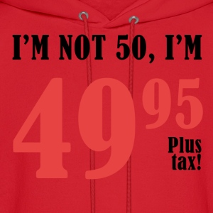50th Birthday Plus Tax - Men's Hoodie