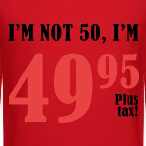 50th Birthday Plus Tax - Crewneck Sweatshirt