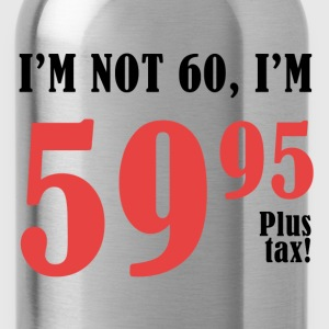 60th Birthday Plus Tax - Water Bottle