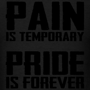 Pain is temporary pride is forever Hoodies - Men's T-Shirt