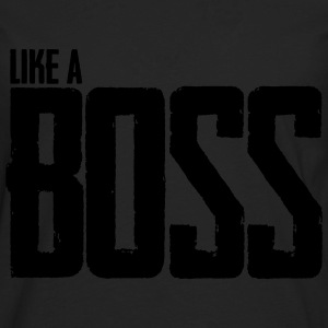 Like A Boss T-Shirts - Men's Premium Long Sleeve T-Shirt