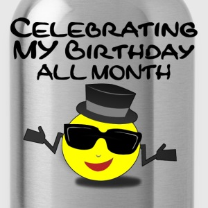 Celebrating My Birthday All Month - Water Bottle