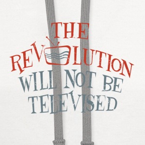 revolution will not be televised - Contrast Hoodie