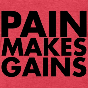 Pain Makes Gains - AMRAP Style Tanks - Fitted Cotton/Poly T-Shirt by Next Level