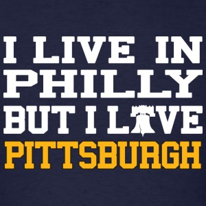 I Live In Philly But I Love Pittsburgh Hoodies - Men's T-Shirt