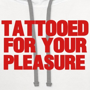TATTOOED FOR YOUR PLEASURE Women's T-Shirts - Contrast Hoodie