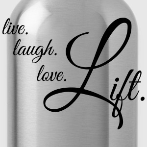 LIVE LAUGH LOVE LIFT Women's T-Shirts - Water Bottle