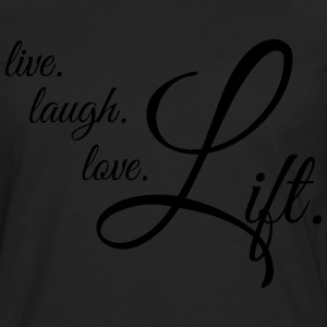 LIVE LAUGH LOVE LIFT Women's T-Shirts - Men's Premium Long Sleeve T-Shirt