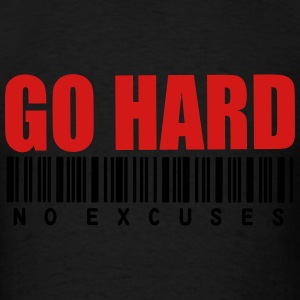 GO HARD NO EXCUSES Long Sleeve Shirts - Men's T-Shirt