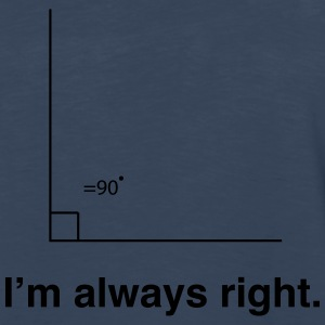 I'm always right math t-shirt Women's T-Shirts - Men's Premium Long Sleeve T-Shirt