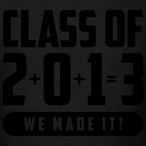 Class of 2013 We Made It! Hoodies - Men's T-Shirt