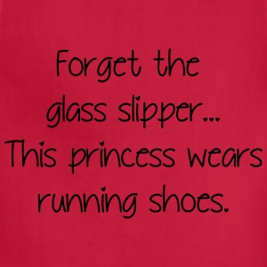 Forget glass slipper Princess wears running shoes  - Adjustable Apron
