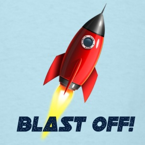 Blast Off! Baby & Toddler Shirts - Men's T-Shirt