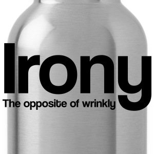 Irony. The Opposite of Wrinkly T-Shirts - Water Bottle