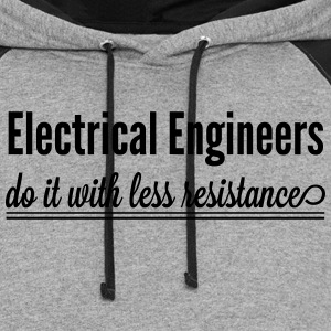 Electrical Engineers  Do it with less resistance Women's T-Shirts - Colorblock Hoodie