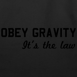 Obey Gravity. It's the Law Hoodies - Eco-Friendly Cotton Tote