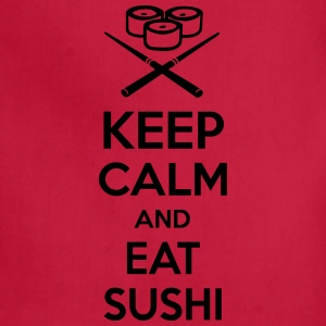 Keep calm and eat sushi. T-Shirts - Adjustable Apron