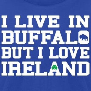 I Live In Buffalo But I Love Ireland Hoodies - Men's T-Shirt by American Apparel