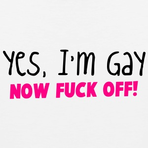 YES I'm GAY- now F*** OFF! Phone & Tablet Covers - Men's Premium Tank