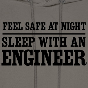 Feel Safe at Night. Sleep with an Engineer T-Shirts - Men's Hoodie