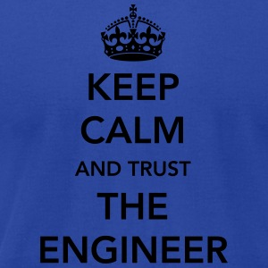 Keep Calm. Trust the Engineer Hoodies - Men's T-Shirt by American Apparel