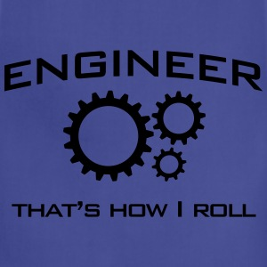 Engineer. That's How I Roll T-Shirts - Adjustable Apron