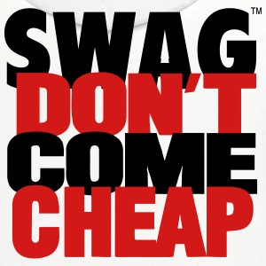 SWAG DON'T COME CHEAP T-Shirts - Contrast Hoodie