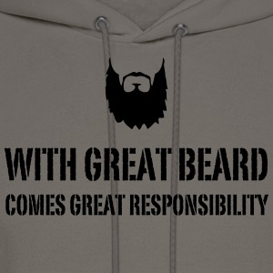 With Great Beard Comes Great Responsibility T-Shirts - Men's Hoodie