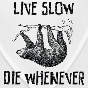 Live Slow. Die Whenever Women's T-Shirts - Bandana
