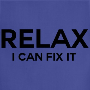 Relax. I can fix it.  T-Shirts - Adjustable Apron