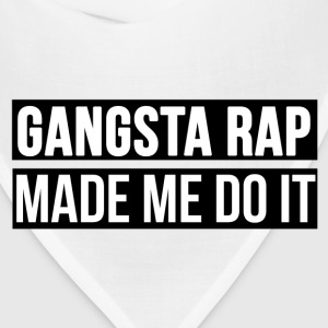 Gangsta rap made me do it Women's T-Shirts - Bandana