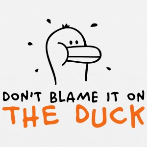 Don't blame it on the Duck Accessories - Men's Premium Tank