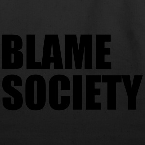 Blame Society T-Shirts - Eco-Friendly Cotton Tote