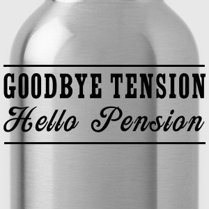 Goodbye Tension Hello Pension T-Shirts - Water Bottle