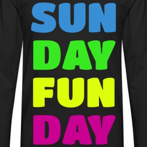 Sunday Fun Day Colorful Design T-Shirts - Men's Premium Long Sleeve T-Shirt