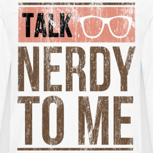 talk nerdy to me - Men's Premium Long Sleeve T-Shirt