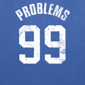 99 PROBLEMS - Tote Bag