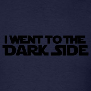 Went to dark side (only) 1c Long Sleeve Shirts - Men's T-Shirt