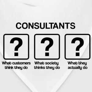 Consultant - What my friends think I do T-Shirts - Bandana