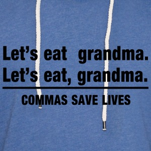 Commas Save Lives. Let's Eat Grandma. T-Shirts - Unisex Lightweight Terry Hoodie